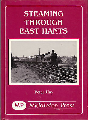 Steaming Through East Hants - Middleton Press Railway Book By Peter Hay