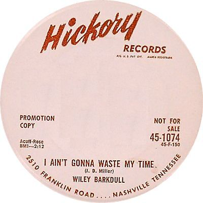 I AIN'T GONNA WASTE MY TIME Wiley Barkdull  *HOT ROCKABILLY*