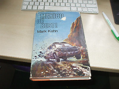 Mexico or Bust a driver's story of the World Cup Rally  Mark Kahn BLMC 1800