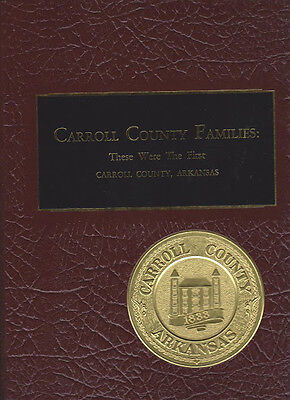 Carroll County Families : These Were the First Caroll County, Arkansas Hardcover