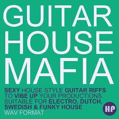 Guitar House Mafia - Funky guitar licks for House and electronic music producers