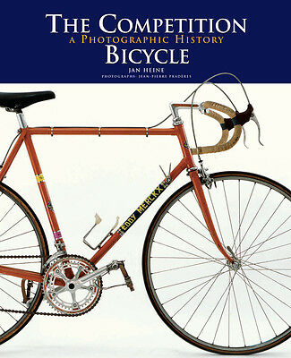 The Competition Bicycle – Book with Merckx, Reynolds 531, Rene Herse, Campagnolo