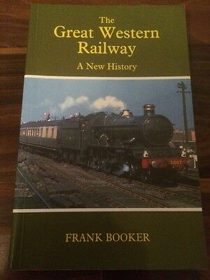 The Great Western Railway - A New  History  - Frank Booker