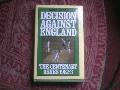 Decision Against England : The Centenary Ashes 1982-3