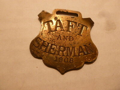 Taft And Sherman Campaign 1908 Political President Presidential Watch Fob