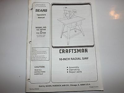 Sears Craftsman 10 Inch Radial Saw Owners Manual Model 113.197110 or 113.197150