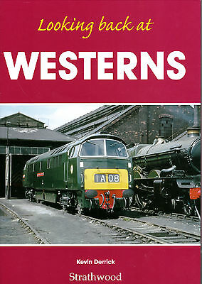 Looking Back At Westerns - Strathwood Railway Book By Kevin Derrick