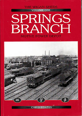 THE WIGAN SHEDS Vol. 1- SPRINGS BRANCH MPD - STEAM RAILWAY BOOK BY CHRIS COATES
