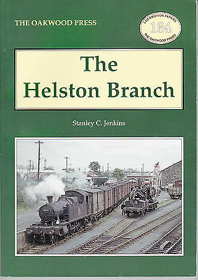 The Helston Branch - Oakwood Press Railway Book By Stanley Jenkins