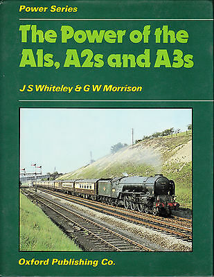 THE POWER OF THE GRESLEY LNER PACIFICS A1s, A2s and A3s - OPC RAILWAY BOOK