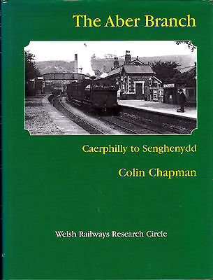 The Aber Branch - Caerphilly To Senghenydd - Railway Book By Colin Chapman
