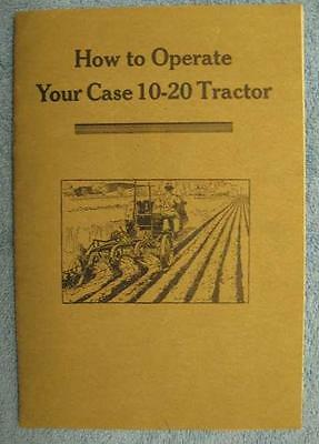Case 10-20 How to Operate Your Case 10-20 Tractor Manual