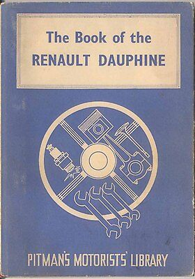 Renault Dauphine inc. Gordini & Floride Technical book pub. by Pitmans in 1961