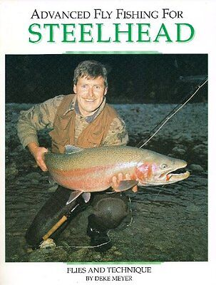 USED (GD) Advanced Fly Fishing for Steelhead: Flies and Technique by Deke Meyer
