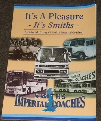 It's a Pleasure - It's Smiths A Pictorial History of Smiths Imperial Coaches