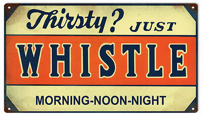 Nostalgic Just Thirsty Soda Whistle Advertisement Reproduction Metal Sign