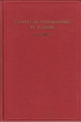 Capitular Freemasonry in Illinois 1850-1950 by Everett R Turnbull Masonic Masonr
