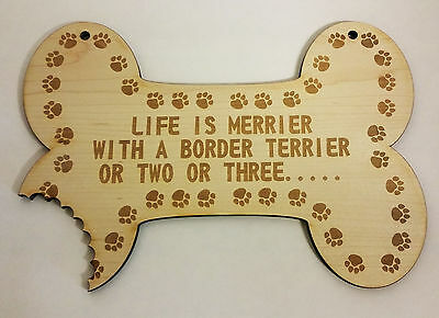 """""""Life is Merrier with a Border Terrier, or two, or three ..... sign. With bite."""