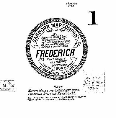 Frederica, Delaware~Sanborn Map© sheets made 1885 to 1919~13 maps