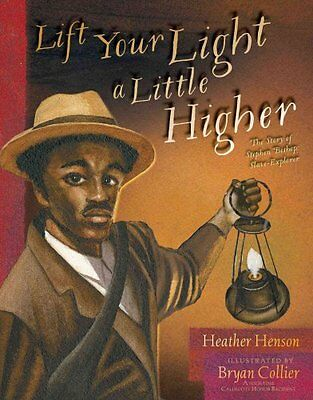 Lift Your Light a Little Higher The Story of Stephen Bishop: Sl... 9781481420952