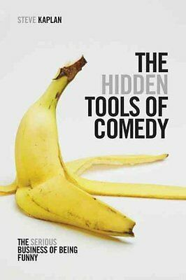 The Hidden Tools of Comedy The Serious Business of Being Funny 9781615931408