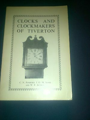 CLOCKS AND CLOCKMAKERS OF TIVERTON by C N PONSFORD J G M SCOTT and W P AUTHERS