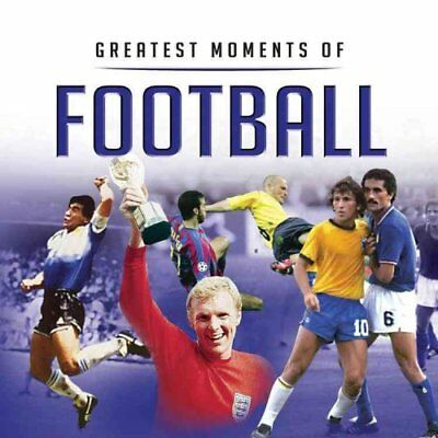 Greatest Moments in Football by Graham Betts 9781782812562 (Hardback, 2014)