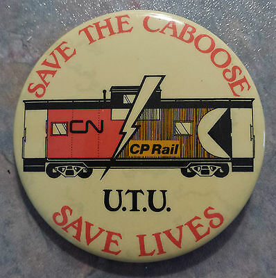 Save The Caboose Save Lives United Transportation Union 1980s Pinback CN CP Rail