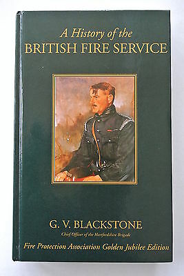 A History of the British Fire Service G V Blackstone 1996 limited edition book