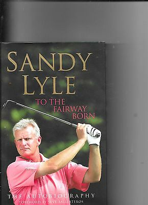 Sandy Lyle To the Fairway Born First Edition signed