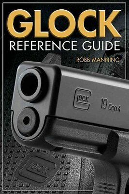 Glock Reference Guide by Robb Manning 9781440243356 (Paperback, 2015)
