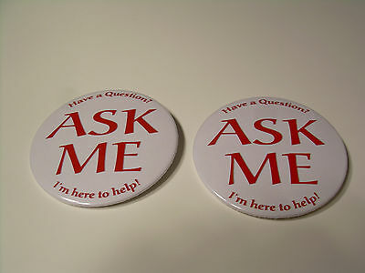 """Ask Me Buttons - New - 3"""" Round - I'm here to help - 2 Button Lot"""