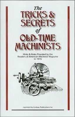 Tricks & Secrets of Old-Time Machinists from 1916 American Machinist Magazine