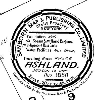 Ashland, Oregon ~Sanborn Map© sheets ~1888 to 1911~~38 maps on CD