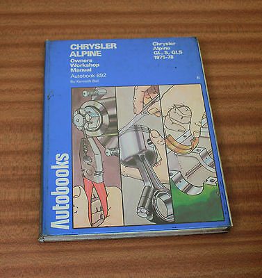 Autobook 892 Chrysler Alpine GL S 1975-78 Owners Workshop Manual By Kenneth Ball