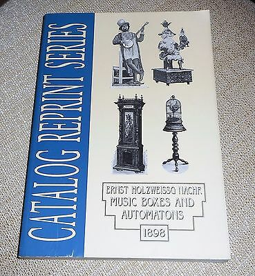Music Boxes and Automatons 1898 Catalog Reprint Ernst Holzweissg Nachf, 1977
