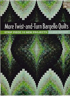More Twist & Turn Bargello Quilts - Eileen Wright - 10 projects