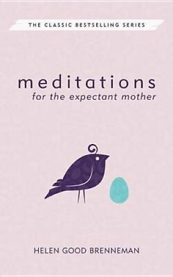 Meditations for the Expectant Mother by Helen Brenneman 9780836115673