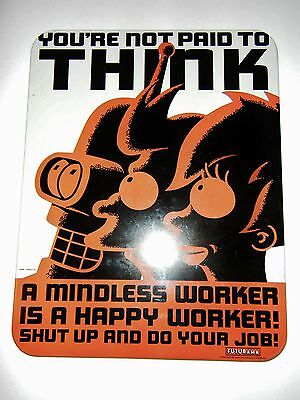"""Futurama """"You're Not Paid to Think"""" Tin Cubicle Sign - 2004 - Rare"""