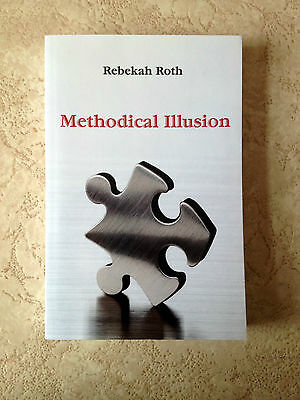 Methodical Illusion - Rebekah Roth
