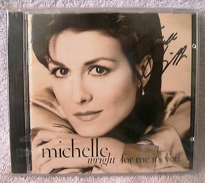 Rare - Autographed - Michelle Wright - For Me It's You Cd - Awesome Gift Item!!