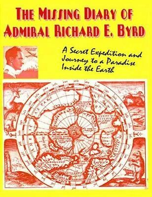 The Missing Diary of Admiral Richard E.Byrd Who Leben In Ou 9780938294917