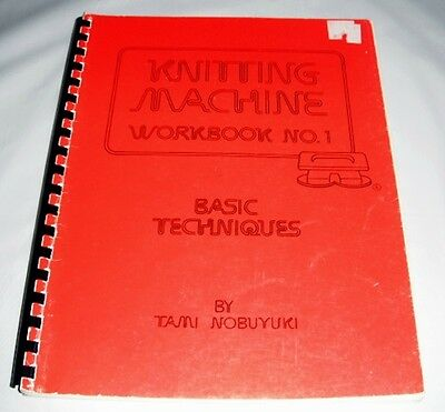 Knitting Machine Workbook #1 - Basic Techniques - Great For Beginners
