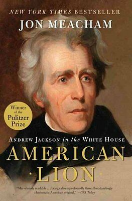 American Lion Andrew Jackson in the White House by John Meacham 9780812973464