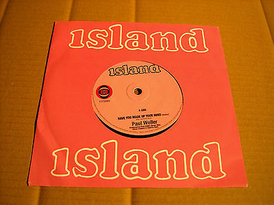 """Paul Weller - Have You Made Up Your Mind / Echoes Round The Sun - 7"""" Island  (7)"""