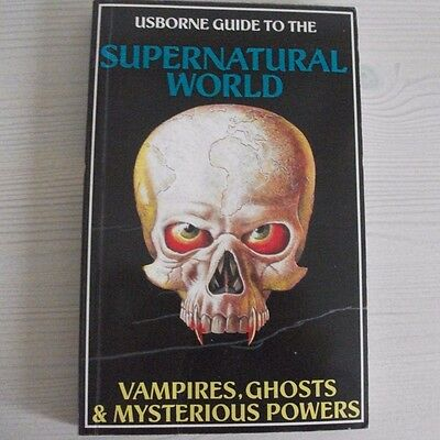 Usborne Guide to the Supernatural World Vampires Ghosts Mysterious Powers Book