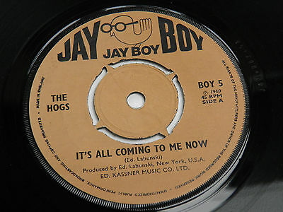 "The Hogs-It's All Coming To Me Now-UK Jay Boy Psych Garage Vinyl 7""-1969-HEAR"