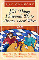 101 Things Husbands Do To Annoy Their Wives - Christian Gospel Ray Comfort