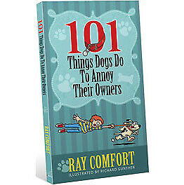 101 Things Dogs Do To Annoy Their Owners - Christian Gospel Ray Comfort