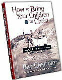 How To Bring Your Children To Christ (Book) - Christian Gospel Ray Comfort
